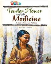 Our World Readers 4: Tender Flower and the Medicine - фото обкладинки книги