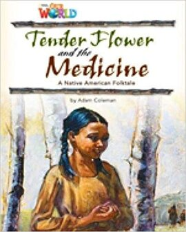 Our World Readers 4: Tender Flower and the Medicine - фото книги