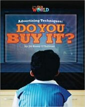 Our World Readers 6: Advertising Techniques, Do You Buy It? - фото обкладинки книги