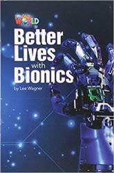 Our World Readers 6: Better Lives with Bionics - фото обкладинки книги