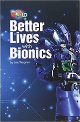 Our World Readers 6: Better Lives with Bionics - фото обкладинки книги