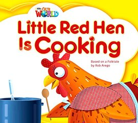 Our World Readers Big Book 1: Little Red Hen is Cooking - фото книги