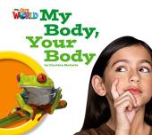 Our World Readers Big Book 1: My Body, Your Body - фото обкладинки книги