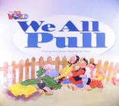 Our World Readers Big Book 1: We All Pull - фото обкладинки книги