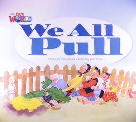 Our World Readers Big Book 1: We All Pull - фото книги