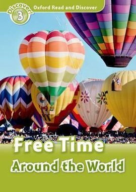 Oxford Read and Discover Level 3. Free Time Around the World (читанка) - фото книги