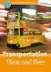 Oxford Read and Discover Level 5. Transportation Then and Now (читанка) - фото обкладинки книги