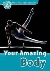 Oxford Read and Discover Level 6. Your Amazing Body (читанка) - фото обкладинки книги