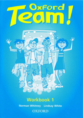 Oxford Team 1: Workbook - фото обкладинки книги