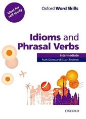 Oxford Word Skills Intermediate. Idioms and Phrasal Verbs (підручник з лексичної практики) - фото обкладинки книги