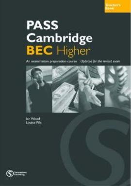 Книга для вчителя Pass Cambridge Bec Higher Teacher Book