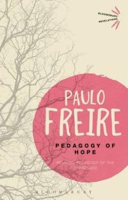 Pedagogy of Hope. Reliving Pedagogy of the Oppressed - фото книги