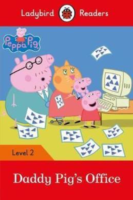 Peppa Pig: Daddy Pig's Office - Ladybird Readers Level 2 - фото книги
