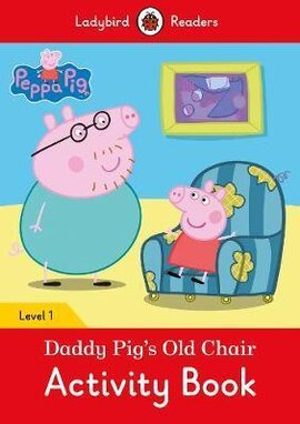 Peppa Pig: Daddy Pig's Old Chair Activity Book- Ladybird Readers Level 1 - фото книги