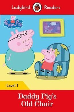Peppa Pig: Daddy Pig's Old Chair - Ladybird Readers Level 1 - фото книги