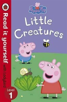 Peppa Pig: Little Creatures - Read it yourself with Ladybird : Level 1 - фото книги