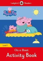 Peppa Pig: On a Boat Activity Book- Ladybird Readers Level 1 - фото обкладинки книги