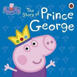 Peppa Pig: The Story of Prince George - фото книги