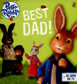 Peter Rabbit Animation: Best Dad! - фото книги