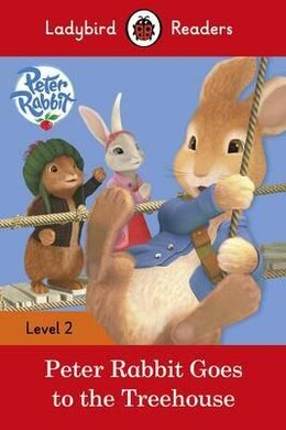 Peter Rabbit: Goes to the Treehouse - Ladybird Readers Level 2 - фото книги