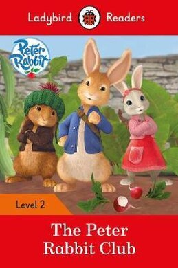 Peter Rabbit: The Peter Rabbit Club - Ladybird Readers Level 2 - фото книги
