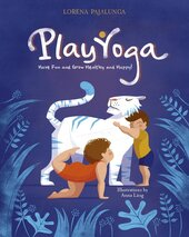 Play Yoga : Have Fun and Grow Healthy and Happy! - фото обкладинки книги