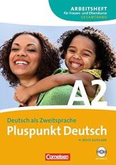 Pluspunkt Deutsch A2. Arbeitsheft fur Frauen und Elternkurse mit Audio CD - фото обкладинки книги