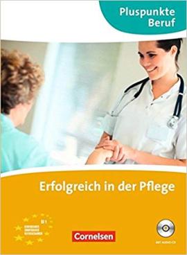 Pluspunkte Beruf: Erfolgreich in der Pflege (B1) - фото книги