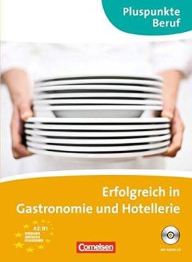 Pluspunkte Beruf: Erfolgreich in Gastronomie und Hotellerie (A2 - B1) - фото книги