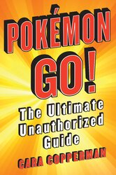 Pokemon Go! The Ultimate Unauthorized Guide - фото обкладинки книги
