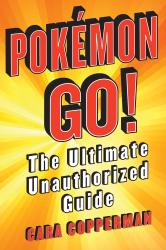 Pokemon Go! The Ultimate Unauthorized Guide - фото обкладинки книги