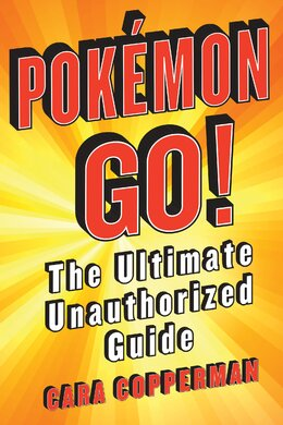 Pokemon Go! The Ultimate Unauthorized Guide - фото книги
