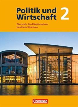 Politik und Wirtschaft 2 Oberstufe: Qualifikationsphase Nordrhein-Westfalen Schlerbuch - фото книги