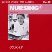 "Посібник ""Oxford English for Careers: Nursing 1: Class Audio CD (аудіодиск)"" Tony Grice - фото обкладинки книги"