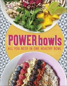 Power Bowls : All You Need in One Healthy Bowl - фото книги