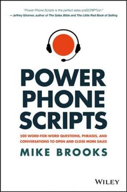 Power Phone Scripts : 500 Word-for-Word Questions, Phrases, and Conversations to Open and Close More Sales - фото книги