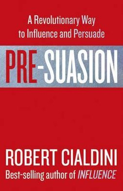 Pre-Suasion: A Revolutionary Way to Influence and Persuade - фото книги
