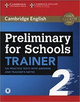 Посібник Preliminary for Schools Trainer 2 Six Practice Tests with Answers and Teacher's Notes with Audio