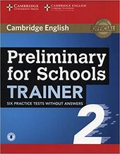 Preliminary for Schools Trainer 2 Six Practice Tests without Answers with Audio - фото обкладинки книги