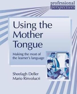Professional Perspectives: Using the Mother Tongue: Making the Most of the Learner's Language - фото книги
