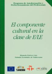 Programa De Autoformacion Y Perfeccionamiento Del Profesorado De E/Le : El Componente Cultural En LA Clase De E/Le - фото обкладинки книги