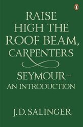 Raise High the Roof Beam, Carpenters; Seymour - an Introduction - фото обкладинки книги
