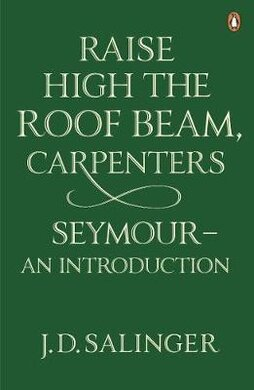 Raise High the Roof Beam, Carpenters; Seymour - an Introduction - фото книги
