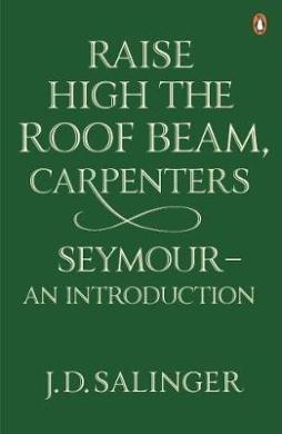 Raise High the Roof Beam, Carpenters; Seymour - an Introduction - фото книги