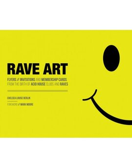 Rave Art: Art from the Birth of Acid House, Clubs and Raves - фото книги