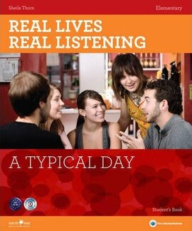 Real Lives, Real Listening. Elementary. A Typical Day with CD - фото книги