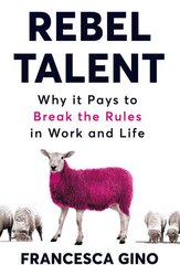 Rebel Talent. Why it Pays to Break the Rules at Work and in Life - фото обкладинки книги