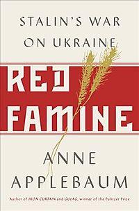 Red Famine. Stalin's War on Ukraine - фото книги