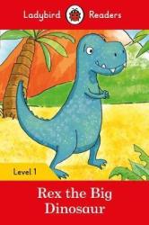 Rex the Big Dinosaur - Ladybird Readers Level 1 - фото обкладинки книги