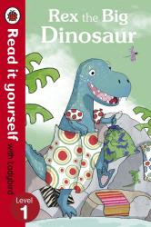 Rex the Big Dinosaur - Read it yourself with Ladybird : Level 1 - фото обкладинки книги